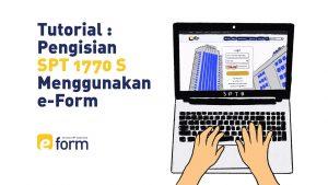 Tutorial Pengisian SPT 1770 S Menggunakan E-FORM
